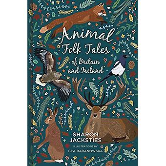 Animal Folk Tales of Britain and Ireland by Sharon Jacksties - 978075