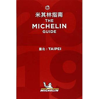 Taipei - The MICHELIN guide 2019 - The Guide MICHELIN - 9782067235205