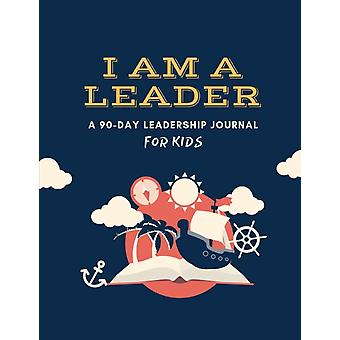 I Am a Leader  A 90Day Leadership Journal for Kids Ages 8  12 by Peter J Liang