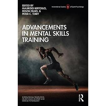 Advancements in Mental Skills Training by Edited by Bertollo Maurizio & Edited by Edson Filho & Edited by Peter C Terry