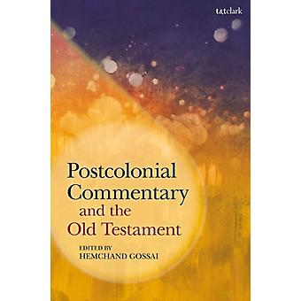Postcolonial Commentary and the Old Testament by Edited by Professor Hemchand Gossai