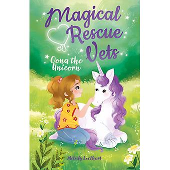Magical Rescue Vets Oona the Unicorn by Melody Lockhart