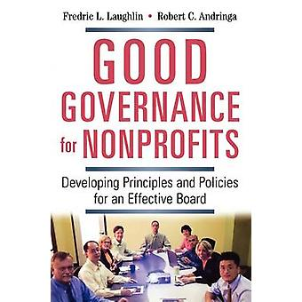 Good Governance for Nonprofits - Developing Principles and Policies fo