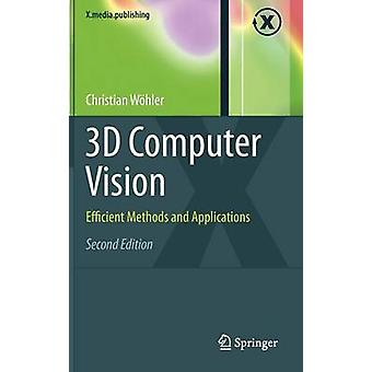 3D Computer Vision (2nd ed. 2013) by Christian Wohler - 9781447141495