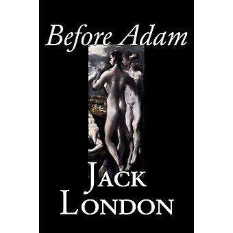Before Adam by Jack London - 9781598181562 Book