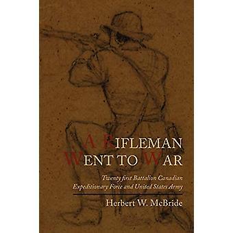 A Rifleman Went to War by Herbert Wes McBride - 9781614271673 Book
