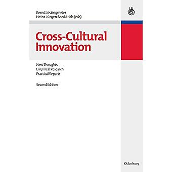 Cross-Cultural Innovation - New Thoughts - Empirical Research - Practi