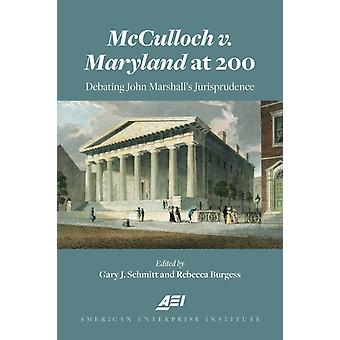 McCulloch c. Maryland at 200 par Gary SchmittRebecca Burgess