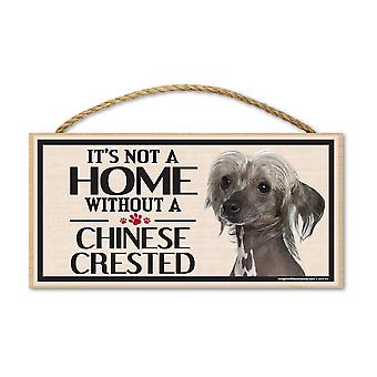 "Sign, Wood, It's Not A Home Without A Chinese Crested, 10"" X 5"""