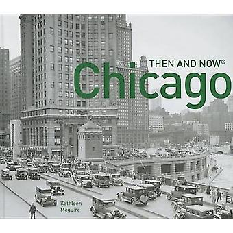 Chicago Then and Now R by Kathleen Maguire