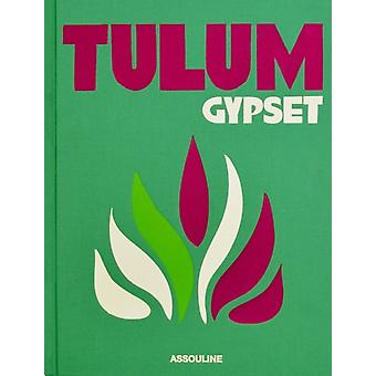 Tulum Gypset by Julia Chaplin