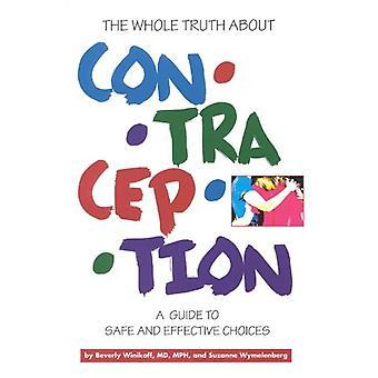 Tutta la verità sulla contraccezione - una guida per Ch sicuro ed efficace