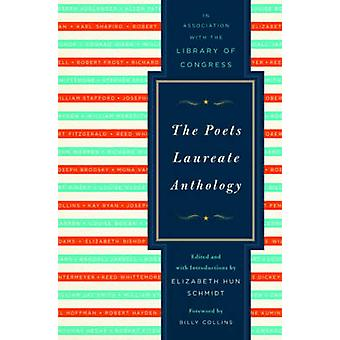 The Poets Laureate Anthology by Elizabeth Hun Schmidt - 9780393061819