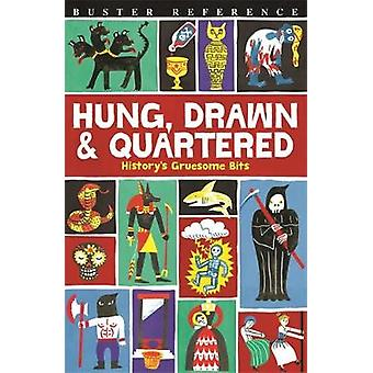 Hung - Drawn and Quartered by Clive Gifford - Andrew Pinder - 9781780