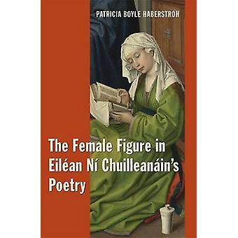 Den kvinnliga figuren i Eilean Ni Chuilleanain poesi av Patricia Boyl
