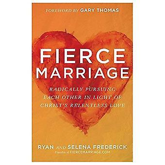 Mariage féroce: L'autre poursuivant radicalement à la lumière amour implacable du Christ