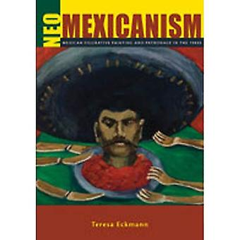 Neo-Mexicanism: Mexican Figurative Painting and Patronage in the 1980s