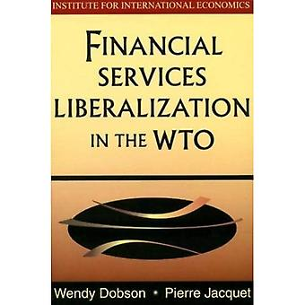 Financial Services Liberalization in the World Trade Organization