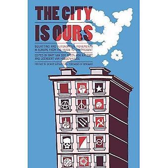 Staden är vår, den: huk och autonoma rörelser i Europa från 1970-talet till nutid