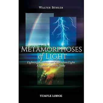 Metamorphoses of Light: Lightning, Rainbows and the Northern Lights, A Spiritual-Scientific Study