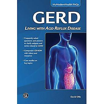 GERD: Living with Acid Reflux Disease (Mymodernhealth FAQs)