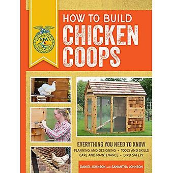 How to Build Chicken Coops: Everything You Need to Know, Updated & Revised� (FFA)
