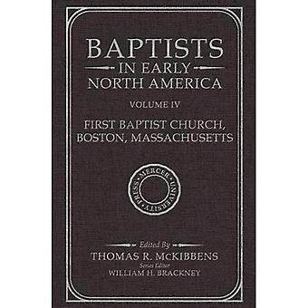 Baptistes au début North America-First Baptist Church, Boston, Massachusetts, Volume IV (baptistes en Amérique du Nord début)
