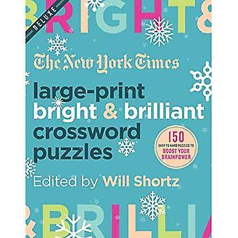 Die New York Times Großdruck helle und brillante Kreuzworträtsel: 150 leicht bis schwer Rätsel um Ihre grauen Zellen zu steigern