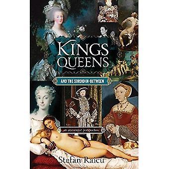Kungar, drottningar och den tarvliga däremellan: en vanvördiga perspektiv av monarkin