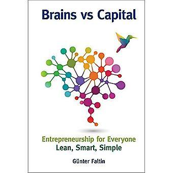 Brains Versus Capital - Entrepreneurship For Everyone: Lean, Smart, Simple