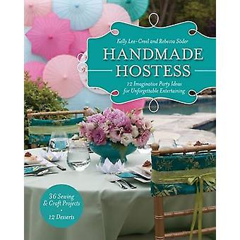 Handmade Hostess - 12 Imaginative Party Ideas for Unforgettable Entert