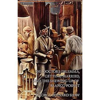 De artsen Dilemma trouwen en de ShewingUp van Blanco Posnet door Shaw & George Bernard