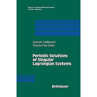 Periodieke oplossingen van enkelvoud Lagrangiaan systemen door Ambrosetti & A.