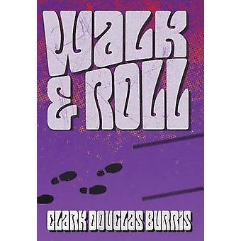 Walk  Roll by Burris & Clark Douglas