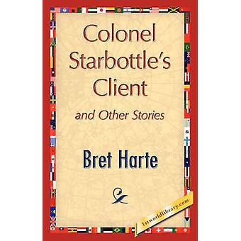 Oberst Starbottles klient og andre historier av Harte & Bret