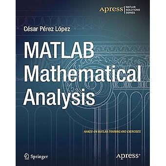 MATLAB Mathematical Analysis by Lopez & Cesar