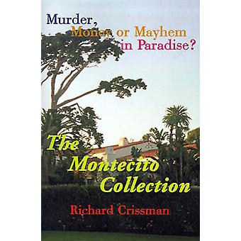 The Montecito Collection Murder Money or Mayhem in Paradise by Crissman & Richard