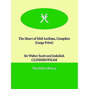 The Heart of MidLothian Complete by Scott & Walter