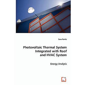 Termisk solcelleanlæg integreres med tag og HVAC-System af Pantic & Sasa
