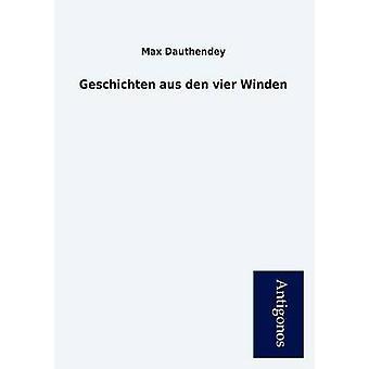 Geschichten Aus Den Vier Winden by Dauthendey & Max