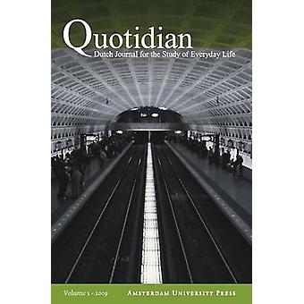 Quotidian 20091. Dutch Journal for the Study of Everyday Life by Elpers & Sophie
