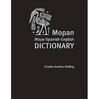 Dictionnaire Charles A. Hofling - Helen J MOPAN Maya-espagnol-anglais