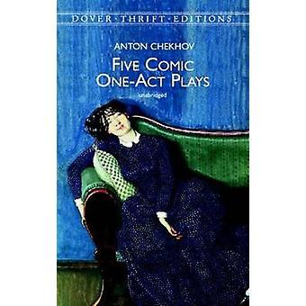 Five Comic One-Act Plays by Anton Pavlovich Chekhov - 9780486408873 B