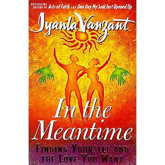 In the Meantime - Finding Yourself and the Love You Want by Iyanla Van