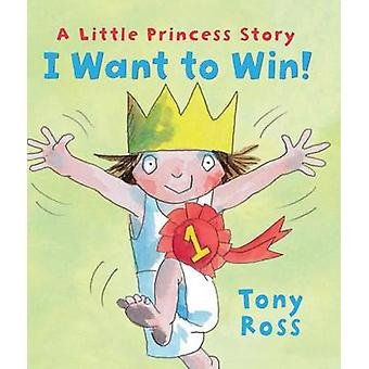 I Want to Win! by Tony Ross - 9780761389934 Book