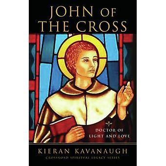 John of the Cross - Doctor of Light and Love by Kieran Kavanagh - 9780