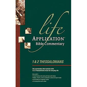 Life Application Bible Commentary - 1 and 2 Thessalonians by Grant R O
