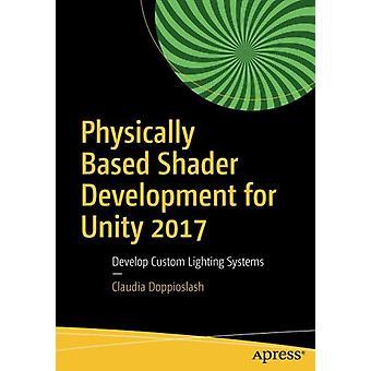 Physically Based Shader Development for Unity 2017 - Develop Custom Li