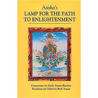 Atisha's Lamp for the Path to Enlightenment by Geshe Sonam Rinchen -