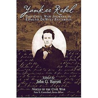 Yankee Rebel - The Civil War Journal of Edmund DeWitt Patterson by Edm